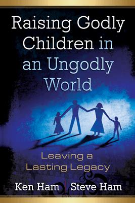 Raising Godly Children in an Ungodly World | Answers in