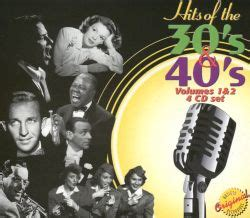 Hits of the 30's & 40's, Vol